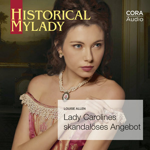 Lady Carolines skandalöses Angebot (Historical MyLady 590)