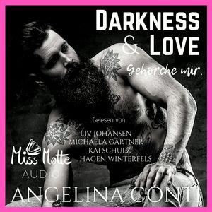 Darkness & Love. Gehorche mir.