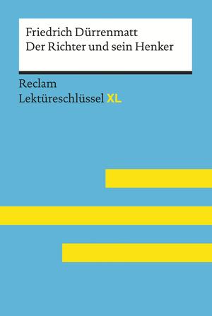 Der Richter und sein Henker von Friedrich Dürrenmatt: Reclam Lektüreschlüssel XL