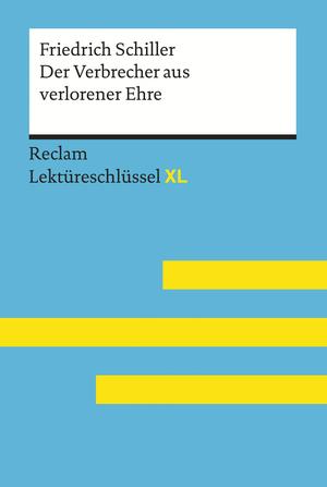 Der Verbrecher aus verlorener Ehre von Friedrich Schiller: Reclam Lektüreschlüssel XL