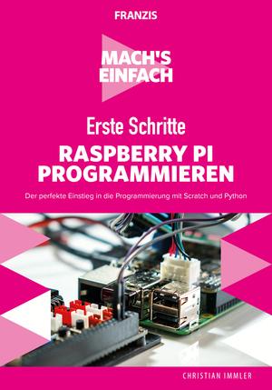 Mach's einfach: Erste Schritte Raspberry Pi programmieren
