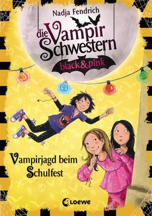 Die Vampirschwestern black & pink 7 - Vampirjagd beim Schulfest
