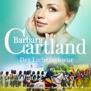 Der Liebesschwur (Die zeitlose Romansammlung von Barbara Cartland 6)