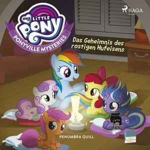 My Little Pony - Ponyville Mysteries - Das Geheimnis des rostigen Hufeisens