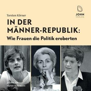 In der Männerrepublik: Wie Frauen die Politik eroberten