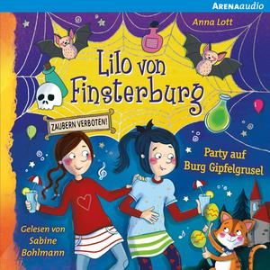 Lilo von Finsterburg - Zaubern verboten! (3) Party auf Burg Gipfelgrusel