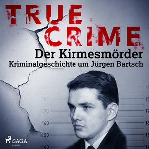 True Crime: Der Kirmesmörder - Kriminalgeschichte um Jürgen Bartsch