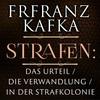 Strafen: Das Urteil / Die Verwandlung / In der Strafkolonie (Franz Kafka)