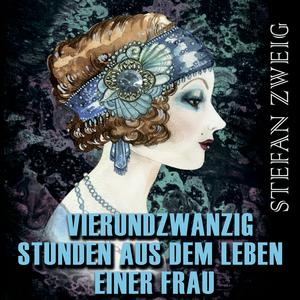 Vierundzwanzig Stunden aus dem Leben einer Frau (Stefan Zweig)