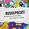 Ausgepackt !: Stressfrei durchs Schulleben - Von Schülern für Schüler