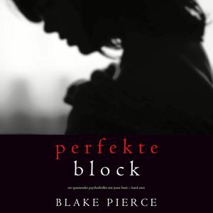 Der Perfekte Block (Ein spannender Psychothriller mit Jessie Hunt - Band Zwei)