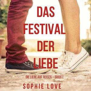 Das Festival der Liebe (Die Liebe auf Reisen - Buch #1)