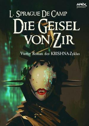 DIE GEISEL VON ZIR - Vierter Roman des KRISHNA-Zyklus