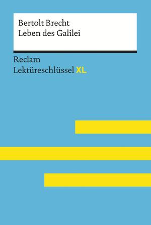 Leben des Galilei von Bertolt Brecht: Reclam Lektüreschlüssel XL