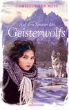 Vergrößerte Darstellung Cover: Auf den Spuren des Geisterwolfs. Externe Website (neues Fenster)