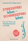 Stressfrei leben - Schmerzfrei leben