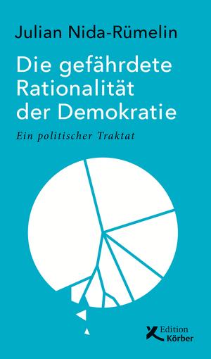 Die gefährdete Rationalität der Demokratie