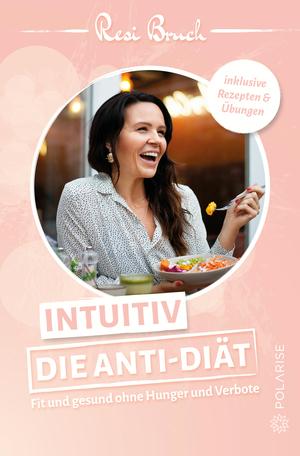 Intuitiv - Die Anti-Diät