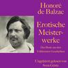Honoré de Balzac: Erotische Meisterwerke