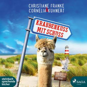 Krabbenkuss mit Schuss: Ein Ostfriesen-Krimi (Henner, Rudi und Rosa 7)