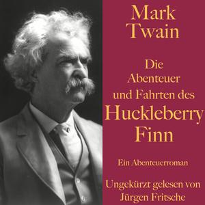 Mark Twain: Die Abenteuer und Fahrten des Huckleberry Finn