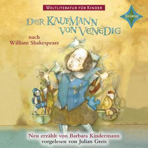 Weltliteratur für Kinder - Der Kaufmann von Venedig von William Shakespeare