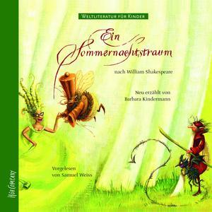 Weltliteratur für Kinder - Ein Sommernachtstraum von William Shakespeare