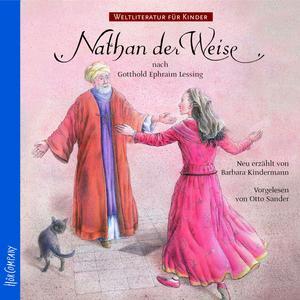 Weltliteratur für Kinder - Nathan der Weise von G.E. Lessing