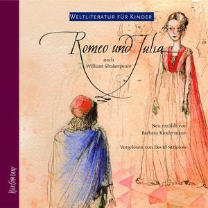 Weltliteratur für Kinder - Romeo und Julia von William Shakespeare