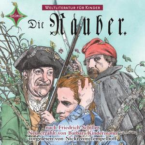 Weltliteratur für Kinder - Die Räuber von Friedrich Schiller