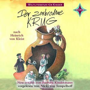 Weltliteratur für Kinder - Der zerbrochene Krug von Heinrich von Kleist