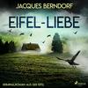 Eifel-Liebe - Kriminalroman aus der Eifel