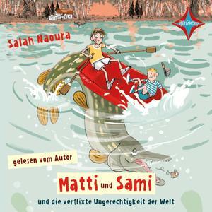 Matti und Sami und die verflixte Ungerechtigkeit der Welt
