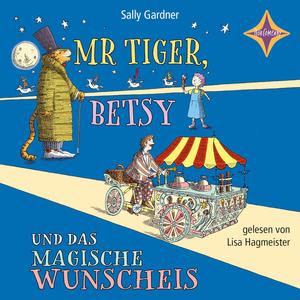 Mr. Tiger, Betsy und das magische Wunscheis