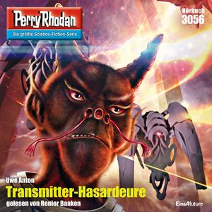 Perry Rhodan 3056: Transmitter-Hasardeure