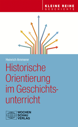 Historische Orientierung im Geschichtsunterricht