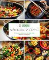 25 leckere Wok-Rezepte