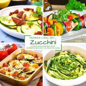 Probier's mal mit...Zucchini