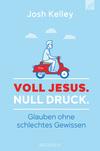 Voll Jesus. Null Druck