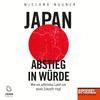 Japan - Abstieg in Würde: Wie ein alterndes Land um seine Zukunft ringt - Ein SPIEGEL-Hörbuch