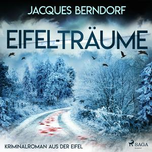Eifel-Träume - Kriminalroman aus der Eifel
