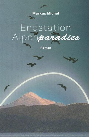 Endstation Alpenparadies