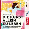 Vergrößerte Darstellung Cover: Die Kunst allein zu leben. Externe Website (neues Fenster)
