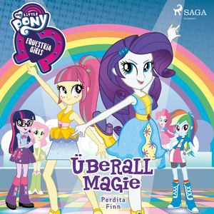 My Little Pony - Equestria Girls - Überall Magie
