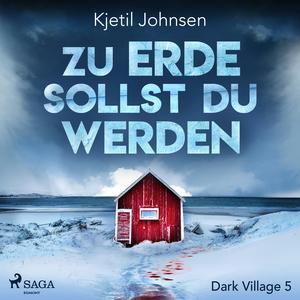 Zu Erde sollst du werden - Dark Village 5