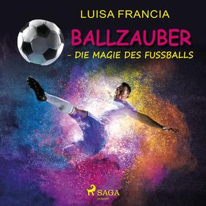 Ballzauber - Die Magie des Fußballs