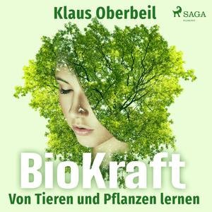 BioKraft - Von Tieren und Pflanzen lernen