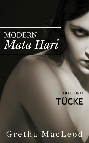 Modern Mata Hari III: Tücke