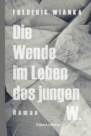 Die Wende im Leben des jungen W.