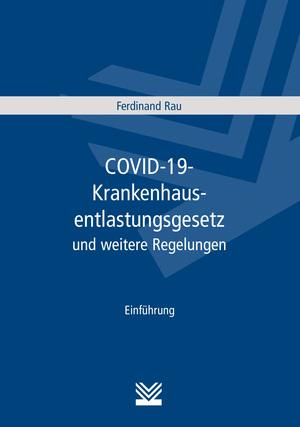 COVID-19-Krankenhausentlastungsgesetz und weitere Regelungen